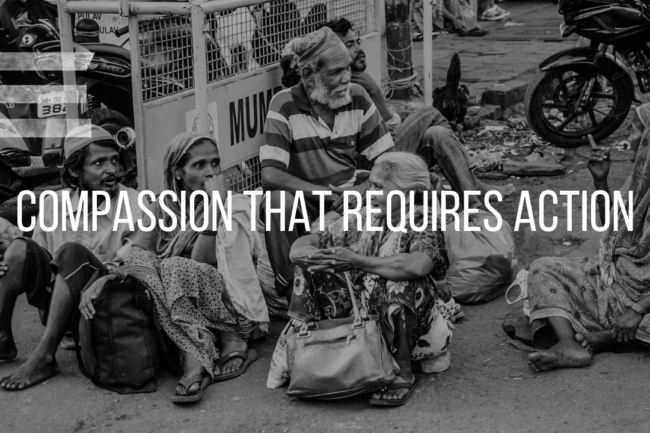 COMPASSION THAT REQUIRES ACTION