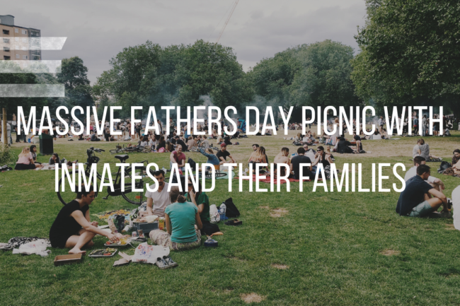 MASSIVE FATHER'S DAY PICNIC WITH INMATES AND THEIR FAMILIES